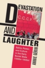 Devastation and Laughter : Satire, Power, and Culture in the Early Soviet State (1920s-1930s) - Book