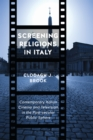 Screening Religions in Italy : Contemporary Italian Cinema and Television in the Post-secular Public Sphere - Book