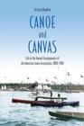 Canoe and Canvas : Life at the Encampments of the American Canoe Association, 1880 1910 - Book