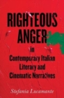 Righteous Anger in Contemporary Italian Literary and Cinematic Narratives - Book