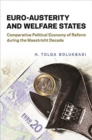 Euro-Austerity and Welfare States : Comparative Political Economy of Reform during the Maastricht Decade - Book