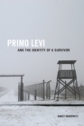 Primo Levi and the Identity of a Survivor - eBook