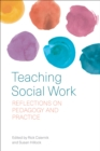 Teaching Social Work : Reflections on Pedagogy and Practice - eBook