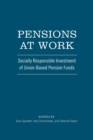 Pensions at Work : Socially Responsible Investment of Union-Based Pension Funds - Book