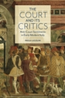 The Court and Its Critics : Anti-Court Sentiments in Early Modern Italy - eBook