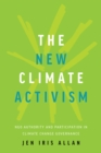 The New Climate Activism : NGO Authority and Participation in Climate Change Governance - eBook