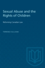 Sexual Abuse and the Rights of Children : Reforming Canadian Law - eBook