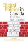 Digital Politics in Canada : Promises and Realities - eBook