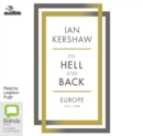 To Hell and Back : Europe, 1914-1949 - Book