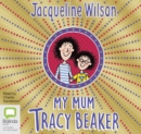 My Mum, Tracy Beaker - Book