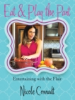 Eat & Play the Part : Entertaining with the Flair - eBook