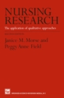 Nursing Research : The Application of Qualitative Approaches - eBook