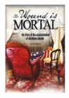 Wound Is Mortal: Story of the Assassination of Abraham Lincoln - Book