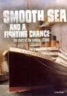 Smooth Sea and a Fighting Chance: The Story of the Sinking of Titanic - Book