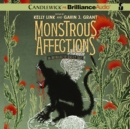 Monstrous Affections : An Anthology of Beastly Tales - eAudiobook