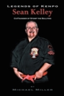 Legends of Kenpo : Sean Kelley: Co-Founder of Stomp the Bullying - eBook