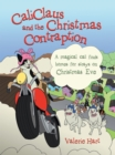 Caliclaus and the Christmas Contraption : A Magical Cat Finds Homes for Strays on Christmas Eve - eBook