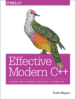 Effective Modern C++ : 42 Specific Ways to Improve Your Use of C++11 and C++14 - eBook