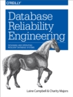 Database Reliability Engineering : Designing and Operating Resilient Database Systems - eBook