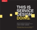This Is Service Design Doing : Applying Service Design Thinking in the Real World - eBook