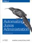 Automating Junos Administration : Doing More with Less - eBook
