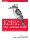 Kafka: The Definitive Guide : Real-Time Data and Stream Processing at Scale - eBook