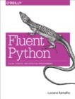 Fluent Python : Clear, Concise, and Effective Programming - eBook