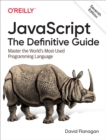JavaScript: The Definitive Guide : Master the World's Most-Used Programming Language - eBook