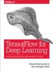 TensorFlow for Deep Learning : From Linear Regression to Reinforcement Learning - eBook