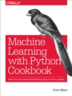 Machine Learning with Python Cookbook : Practical Solutions from Preprocessing to Deep Learning - eBook