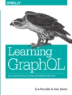 Learning GraphQL : Declarative Data Fetching for Modern Web Apps - Book