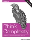 Think Complexity : Complexity Science and Computational Modeling - Book