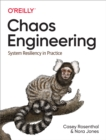 Chaos Engineering : System Resiliency in Practice - eBook