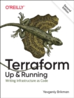 Terraform: Up & Running : Writing Infrastructure as Code - Book