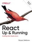 React: Up & Running : Building Web Applications - Book