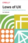 Laws of UX : Using Psychology to Design Better Products & Services - eBook