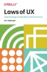 Laws of UX : Using Psychology to Design Better Products & Services - Book