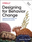 Designing for Behavior Change : Applying Psychology and Behavioral Economics - Book