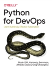 Python for DevOps : Learn Ruthlessly Effective Automation - Book