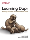Learning Dapr : Building Distributed Cloud Native Applications - Book