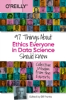 97 Things about Ethics Everyone in Data Science Should Know : Collective Wisdom from the Experts - Book