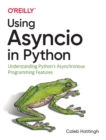 Using Asyncio in Python : Understanding Python's Asynchronous Programming Features - Book