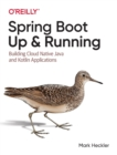 Spring Boot: Up and Running : Building Cloud Native Java and Kotlin Applications - Book