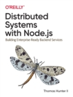 Distributed Systems with Node.js : Building Enterprise-Ready Backend Services - Book