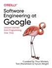 Software Engineering at Google : Lessons Learned from Programming Over Time - Book