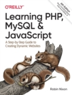 Learning PHP, MySQL & JavaScript : A Step-by-Step Guide to Creating Dynamic Websites - Book