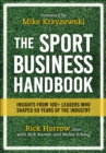 The Sport Business Handbook : Insights From 100+ Leaders Who Shaped 50 Years of the Industry - Book