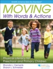 Moving with Words & Actions : Physically Literate Learning for Children Ages 3 to 8 - Book