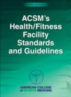 ACSM's Health/Fitness Facility Standards and Guidelines - Book