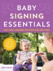 Baby Signing Essentials : Easy Sign Language for Every Age and Stage - Book